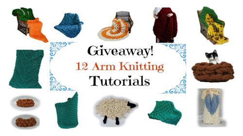 Arm Knitting Tutorial Giveaway